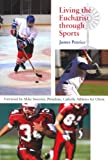 Living the Eucharist Through Sports, James Penrice, 0818912928