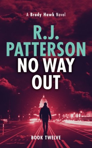 Read Online No Way Out (A Brady Hawk Thriller) (Volume 12) ebook