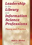 Leadership in the Library and Information Science Professions, Mark D. Winston, 0789014157