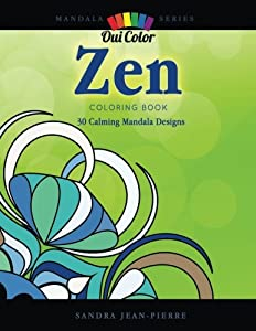 Zen: 30 Calming Mandala Designs (Mandala Series) (Volume 3)