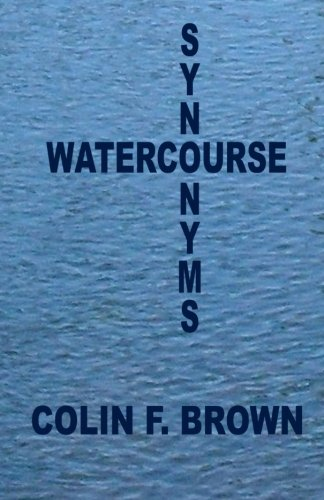 Watercourse Synonyms: - by CreateSpace Independent Publishing Platform