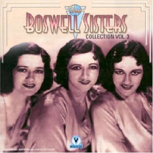 The Boswell Sisters Collection, Vol. 3 by Nostalgia Arts