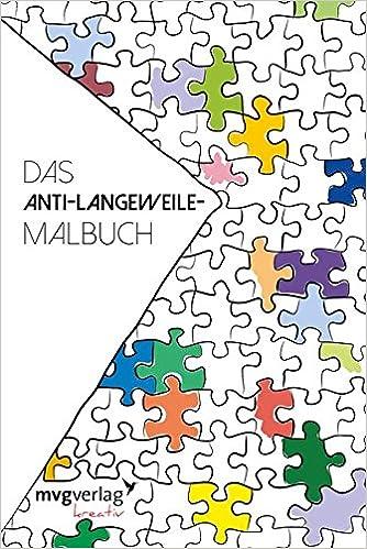 Das Anti-Langeweile-Malbuch (mvgk mvg kreativ): Amazon.de: Bücher