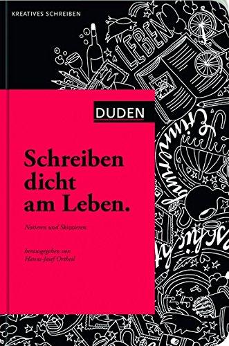 Schreiben dicht am Leben: Notieren und Skizzieren (Duden - Kreatives Schreiben) Gebundenes Buch – 21. September 2011 Hanns-Josef Ortheil 3411749113 Creative Writing Schreiben (schriftsteller.)