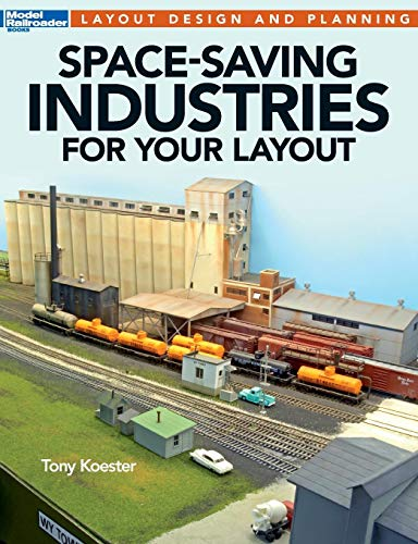 (Space-Saving Industries for Your Layout (Model Railroader Books Layout Design and Planning))