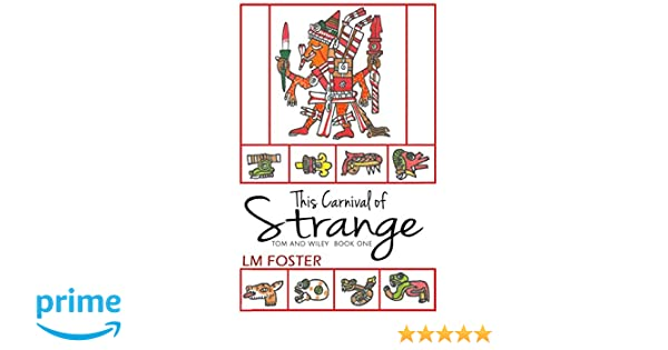 This Carnival of Strange (Tom and Wiley Book 1)