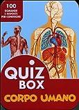 Corpo umano. 100 domande e risposte per conoscere
