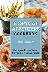 Volume 2 of a two volume set, Copycat Appetizers Cookbook includes more than 50 copycat restaurant appetizers from some of your favorite restaurants.  Stop spending hundreds of dollars a month on restaurant meals and fast food! With this book...
