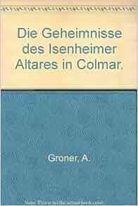 des Isenheimer Altares in Colmar.: A. Groner: Amazon.com: Books