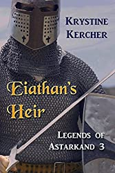 Eiathan's Heir (Legends Of Astarkand Book 3)