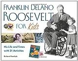 Franklin Delano Roosevelt for Kids, Richard Panchyk, 1556526571