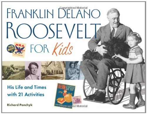 Franklin Delano Roosevelt for Kids: His Life and Times with 21 Activities (For Kids series) (Government In America For Kids compare prices)