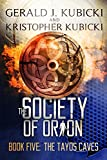 The Society of Orion Book Five: The Tayos Caves (Colton Banyon Mystery 18)