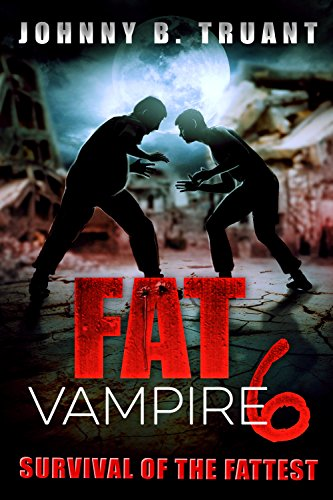 Fat Vampire 6: Survival of the Fattest (Fat Six)