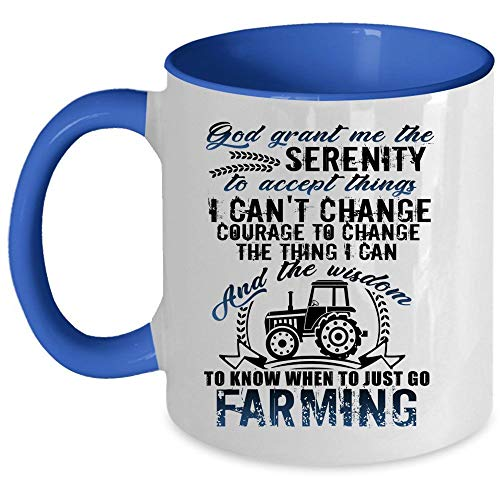 When To Just Go Farming Mug, Farm Coffee Mug, God Grant Me The Serenity To Accept Things Accent Mug, Unique Gift Idea for Women (Accent Mug - Blue) -