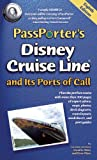 PassPorter's Disney Cruise Line and Its Ports of Call, Jennifer Marx and Dave Marx, 158771079X