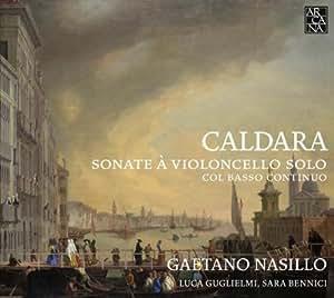 Caldara: Sonate A Violoncelle Solo, Col Basso Continuo 1735 / Nasillo, Guglielmi, Bennici