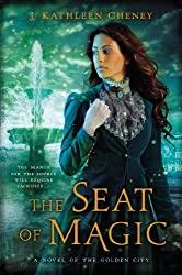 The Seat of Magic: A Novel of the Golden City