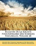 Bulletin de la Société Neuchâteloise des Sciences Naturelles, De Socit Des Sciences Naturelles De Neu, 1147736979