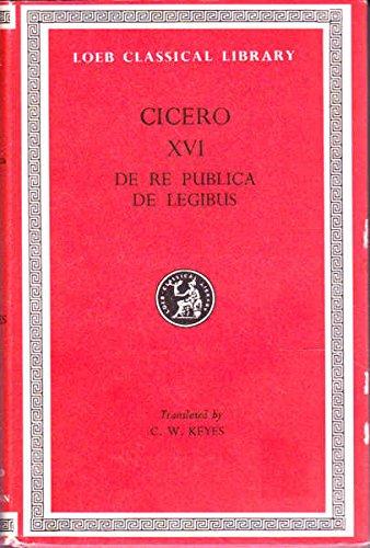 De Re Publica De Legibus. Cicero, Volume XVI. Loeb Classical Library