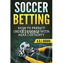 HOW TO PREDICT UNDER 2.5 GOALS WITH NEAR-CERTAINTY