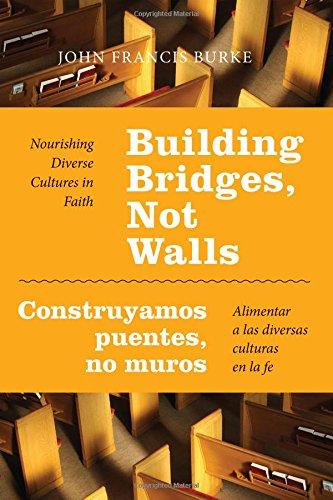 Building Bridges, Not Walls - Construyamos puentes, no muros