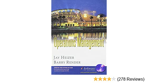 OPERATIONS MANAGEMENT Seventh Edition Barry Heizer Render