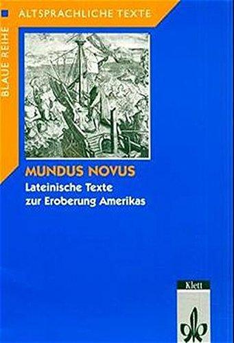 mundus-novus-lateinische-texte-zur-eroberung-amerikas-altsprachliche-texte-latein