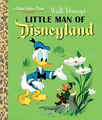 Book cover from Little Man of Disneyland (Disney Classic) (Little Golden Book) by RH Disney