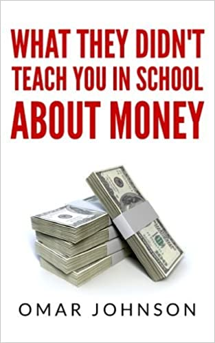 Book What They Didn't Teach You In School About Money by Omar Johnson (2013-11-04)