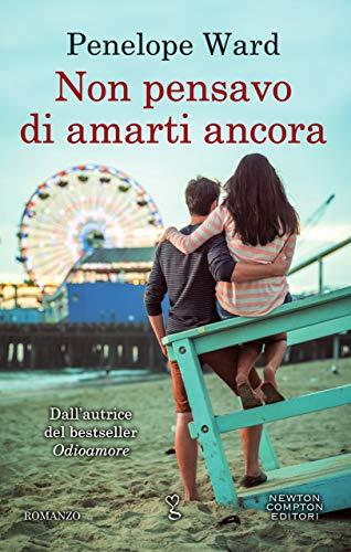 Non pensavo di amarti ancora (Italian Edition)
