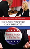 img - for Branding the Candidate: Marketing Strategies to Win Your Vote (Praeger Series in Political Communication) by Lisa Spiller (2011-07-15) book / textbook / text book