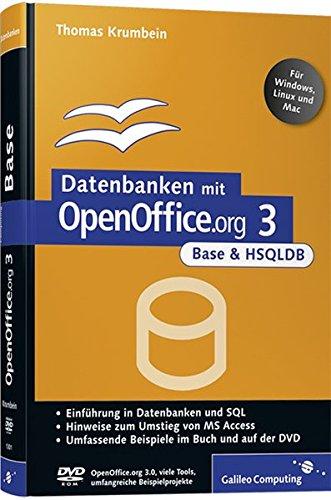 Datenbanken mit OpenOffice.org 3 Base und HSQLDB: Inkl. OpenOffice.org 3.0 auf DVD (Galileo Computing)