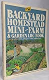 img - for The Backyard Homestead, Mini-Farm and Garden Log Book by John Jeavons (1983-04-01) book / textbook / text book