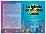img - for La Iglesia En Muchas Casas (The Church in Many Houses) book / textbook / text book