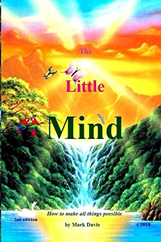 The Little Mind: How to make all things possible