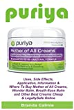 Puriya: Uses, Side Effects,  Application, Information & Where To Buy Mother of All Creams, Wonder Balm, Breath-Ease Balm and Other Best Cheap Creams & Legally Safe Online