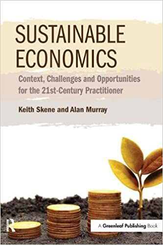 Sustainable Economics Context Challenges And Opportunities For The 21st Century Practitioner 1st Edition