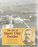 img - for The Life of Harry Clay Trexler book / textbook / text book
