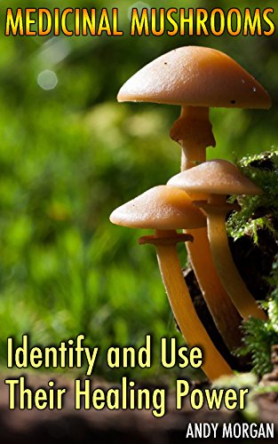 - Medicinal Mushrooms: Identify and Use Their Healing Power: (Medicinal Mushroom Book, Mushroom Hunters)