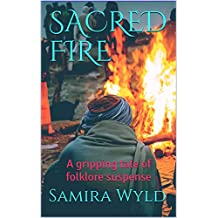 SACRED FIRE: A gripping tale of folklore suspense