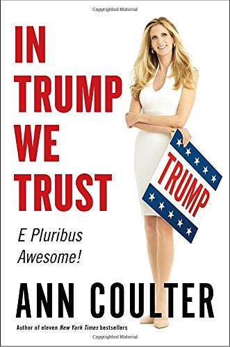 In Trump We Trust  E Pluribus Awesome
