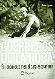 Guerreros de la roca: Amazon.es: Ilgner, Arno: Libros