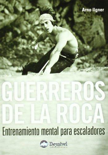 Descargar Libro Guerreros De La Roca Arno Ilgner