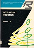 Intelligent Robotics, Lee, Mark H., 0470213930