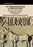 img - for The Archaeology of South Asia: From the Indus to Asoka, c.6500 BCE-200 CE (Cambridge World Archaeology) book / textbook / text book