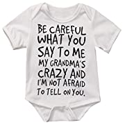 Baby Boy Girl Be Careful What You Say To Me My Grandmas Crazy Bodysuit (70 (0-6M), White)