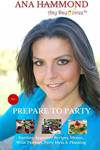 Prepare to Party: Any Day Soiree™ (Volume 1) PDF