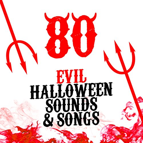 80 Evil Halloween Sounds & Songs -