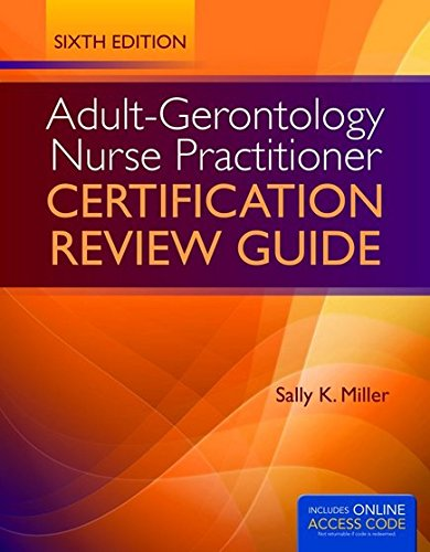 Adult-Gerontology Nurse Practitioner Certification Review Guide by Jones & Bartlett Learning
